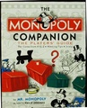 The MONOPOLY companion : the players' guide : the game from A to Z, winning tips, trivia / by Mr. Monopoly as told to Philip Orbanes