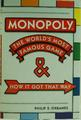 MONOPOLY : the world's most famous game and how it got that way / Philip E. Orbanes